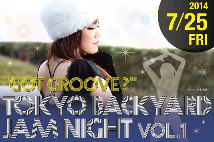 """""""Got Groove ?"""" Tokyo Backyard Jam Night vol.1"""