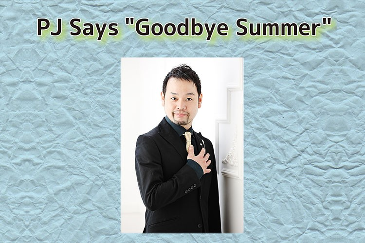"PJ Says ""Goodbye Summer"""