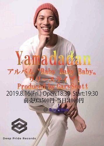 "YAMADA DAN アルバム""Baby Baby Baby"" リリースライブ Produced by GaryScott"